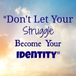 Your struggle is not identity